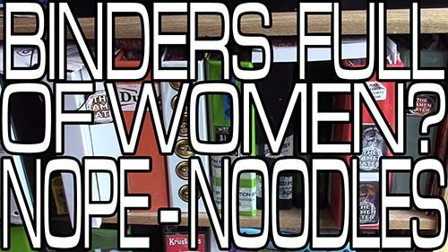 Binders Full Of Women? Nope - Noodles