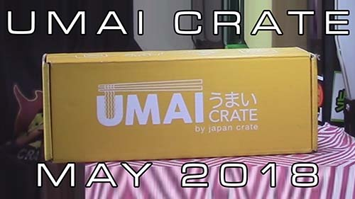 Unboxing Time: Umai Crate - May 2018 By Japan Crate