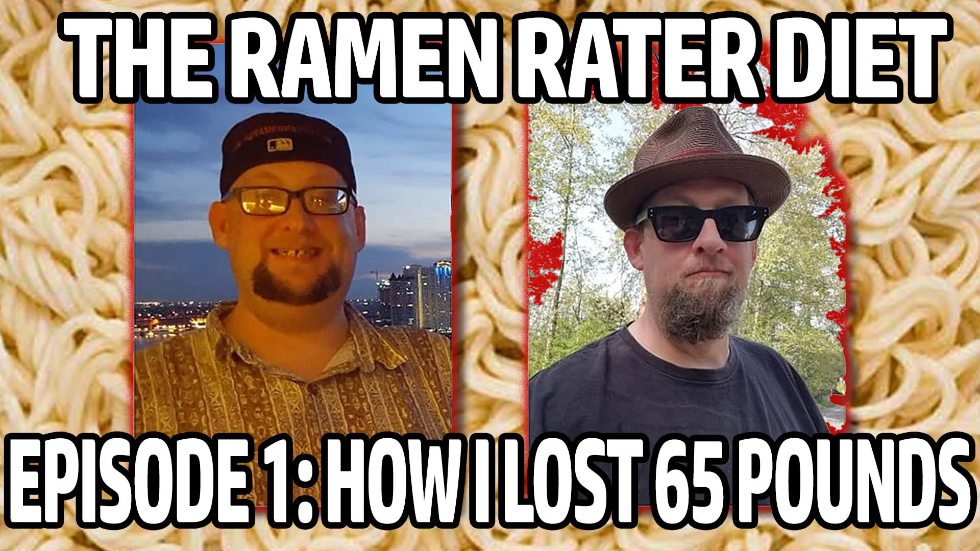 The Ramen Rater Diet - How I lost 65 Pounds In 6 Months
