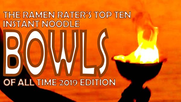Th Ramen Rater's Top Ten Instant Noodle Bowls Of All Time 2019 Edition