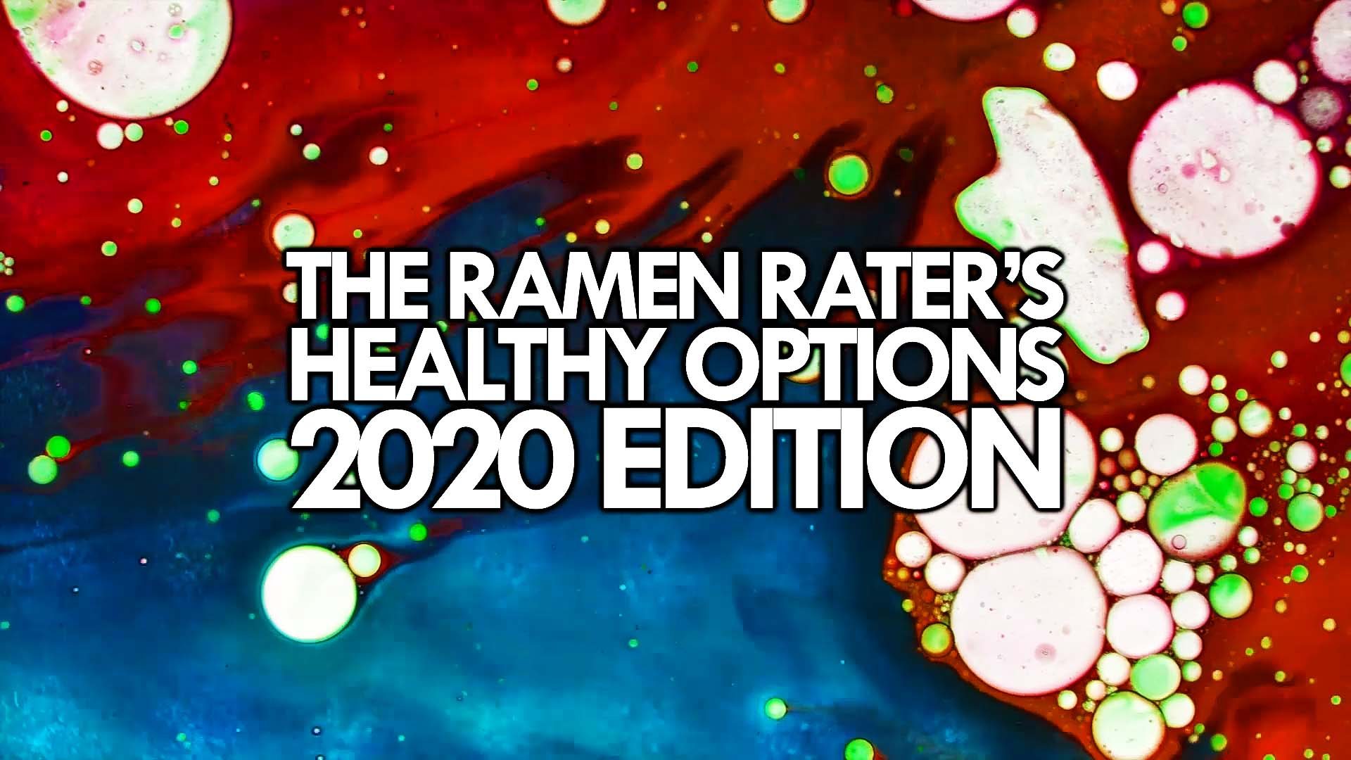 The Ramen Rater's Healthy Options 2020 Edition