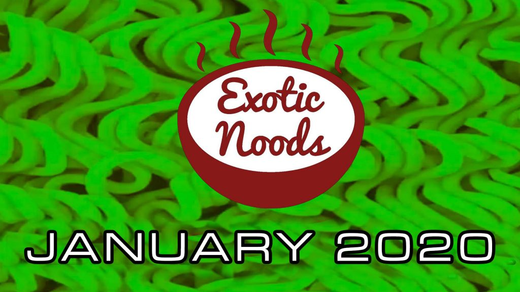 Exotic Noods January 2020 Instant Ramen Noodles Subscription Box Unboxing
